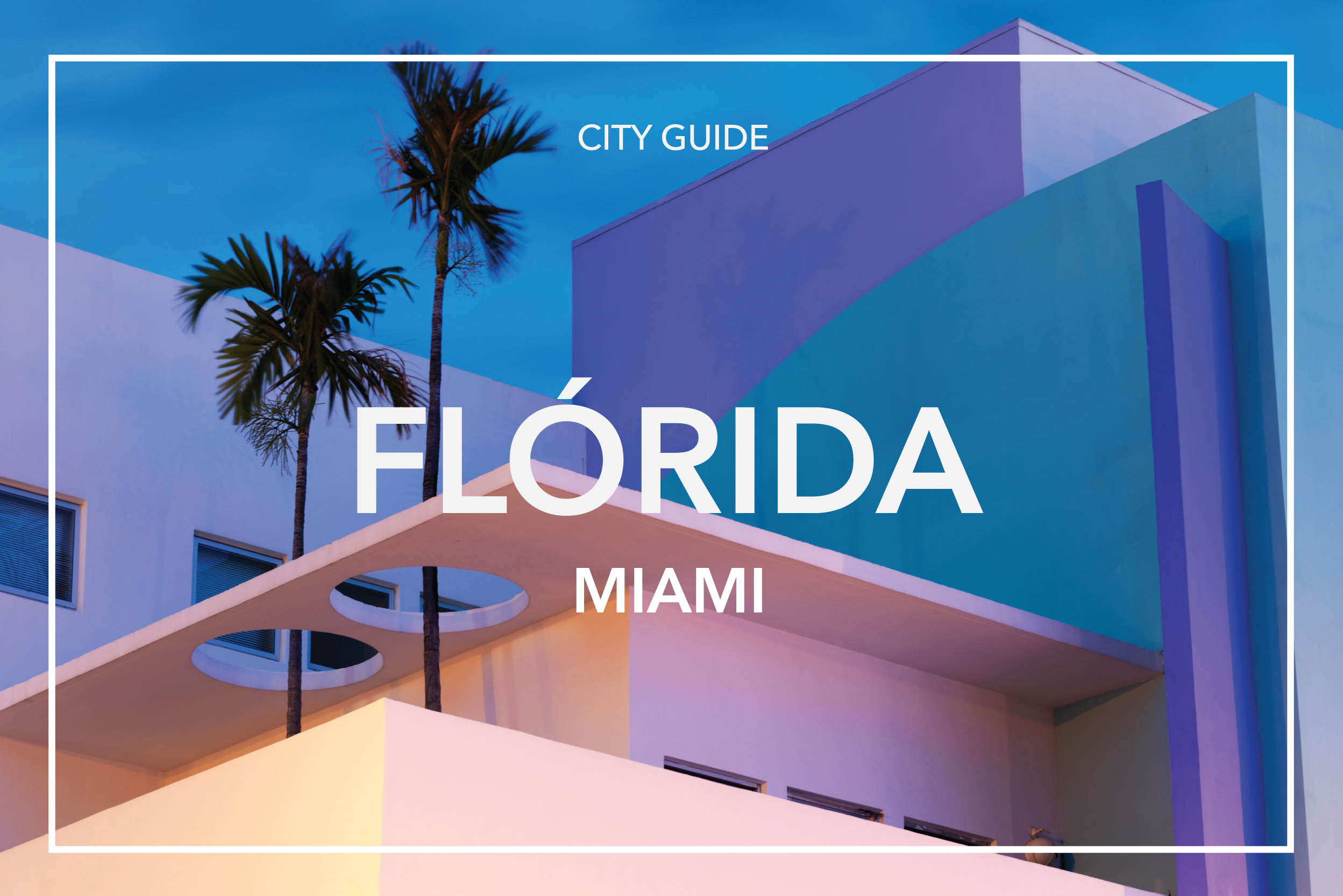 CITYGUIDE_FLORIDA_FRAME_MIAMI